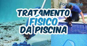 Tratamento físico da piscina