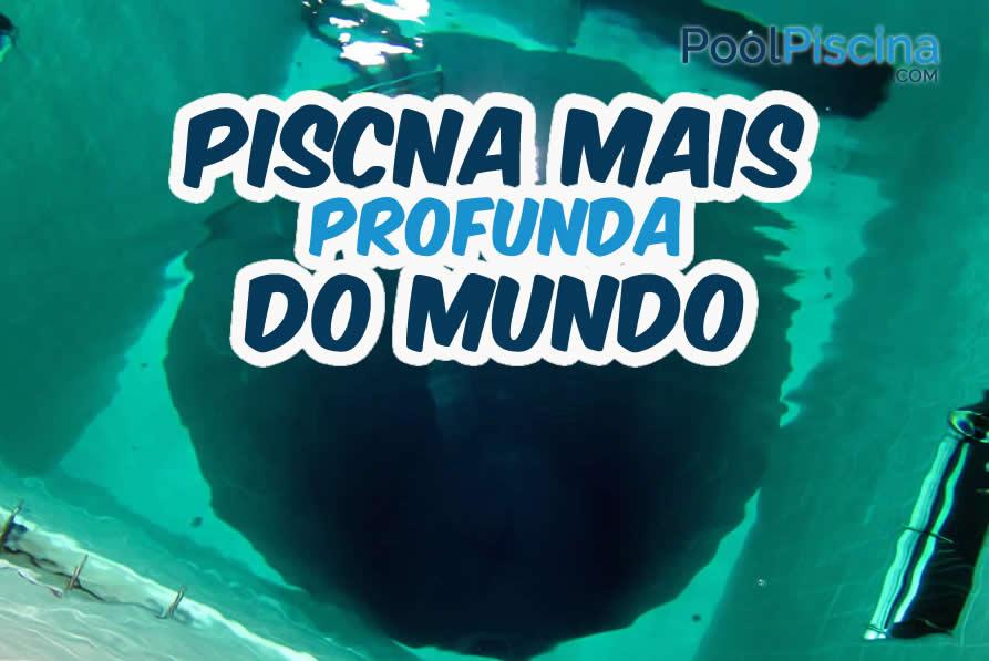 Conhe a a piscina mais profunda do mundo poolpiscina for Fundas para piscinas
