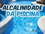 A importância de controlar a alcalinidade da piscina