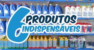 6 produtos indispensáveis