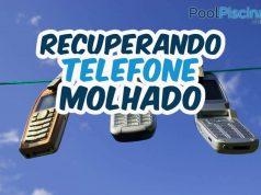 Como recuperar telefone molhado