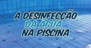 A desinfecção da água na piscina